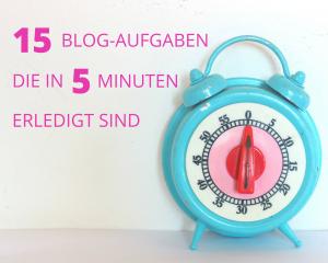 15 Blog-Aufgaben, die in 5 Minuten erledigt sind