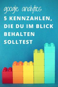 Google Analytics: 5 Kennzahlen, die du als Blogger im Blick haben solltest I www.blogchicks.de