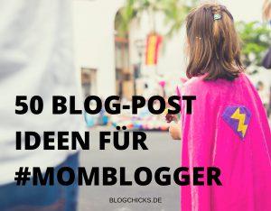 50 Blog Post Ideen für MombloggerI www.blogchicks.de