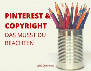 Pinterest & Copyright, das musst du wissen I www.blogchicks.de