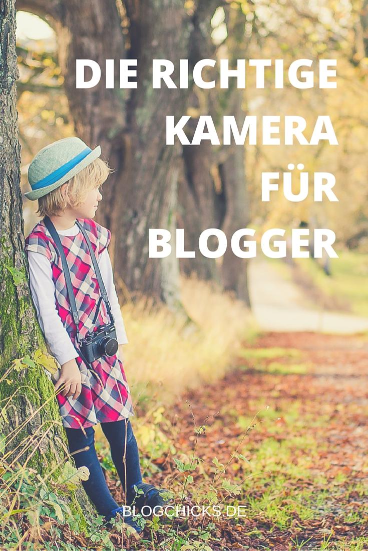Die richtige Kamera für Blogger I www.blogchicks.de