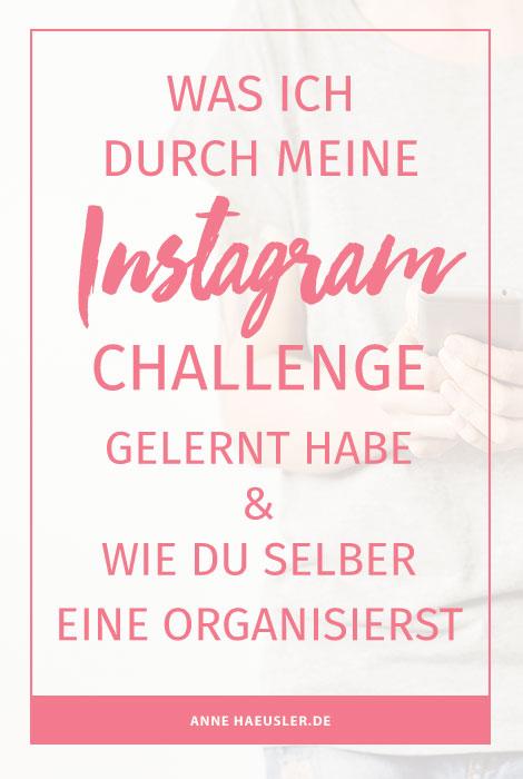 Du willst selber eine Instagram Challenge organisieren? Auf diese Punkte musst du achten I www.annehaeusler.de