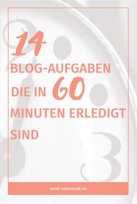 Tu deinem Blog was Gutes! Hier sind 14 wichtige Aufgaben, die du in 60 Minuten locker erledigen kannst I www.annehaeusler.de
