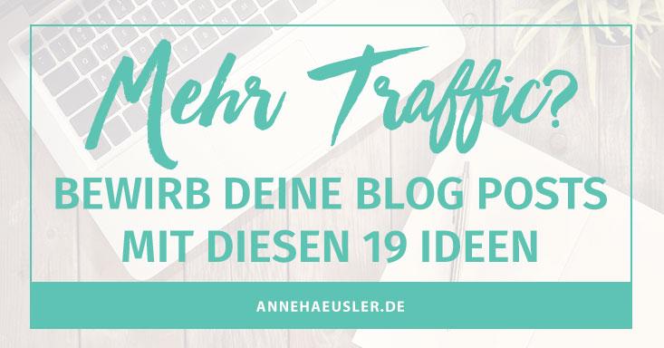 Du willst mehr Traffic auf deinem Blog? Dann probiere doch mal eine (oder alle) der folgenden Methoden aus I www.annehaeusler.de