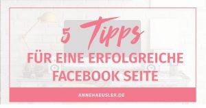 Pimp my Facebook! Mit diesen 5 Tipps holst du noch mehr aus deiner Facebook Seite raus I www.annehaeusler.de