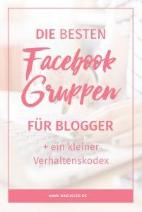 Bist du schon Mitglied in diesen Facebook-Gruppen für Blogger? I www.annehaeusler.de