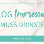 BLOG IMPRESSUM: DAS MUSS DRINSTEHEN
