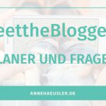 #MeettheBloggerDE PLANER & FRAGEN