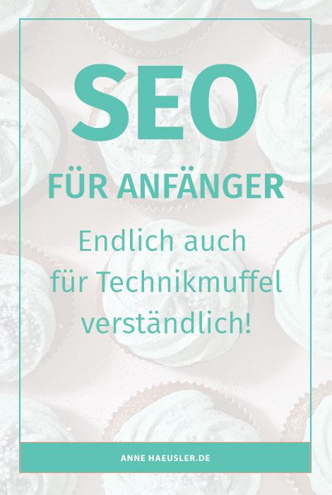 SEO...endlich auch für Technikmuffel verständlich erklärt! I www.annehaeusler.de