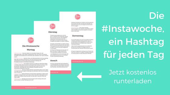 Lade dir jetzt die Übersicht der Instagram Hashtags für jeden Tag runter I www.annehaeusler.de