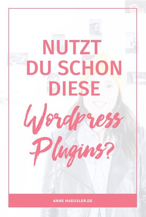 Basic WordPress Plugins für Blogger: hast du diese Plugins installiert? I www.annehaeusler.de